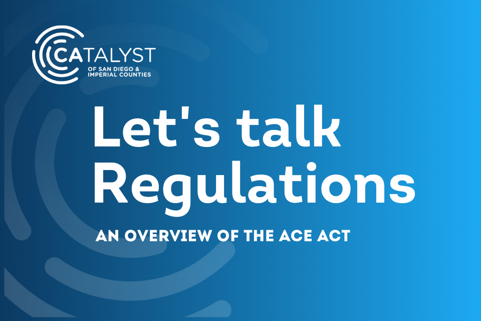 """A blue image with the Catalyst logo in white and white lettering saying """"Let's talk regulations: an overview of the ACE Act"""""""